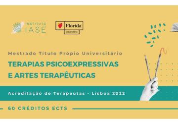 MESTRADO UNIVERSITÁRIO TERAPIAS PSICOEXPRESSIVAS E ARTES TERAPÊUTICAS (Título Próprio). Lisboa 2022